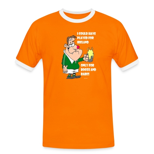 I COULD HAVE PLAYED FOR IRELAND ONLY FOR BOOZE - Men's Ringer Shirt