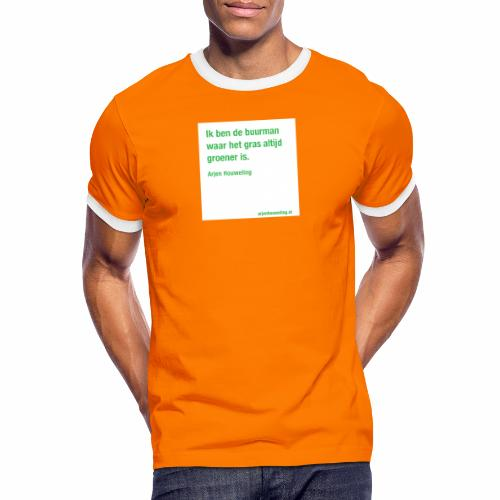 Ik ben de buurman waar het gras altijd groener is - Mannen contrastshirt