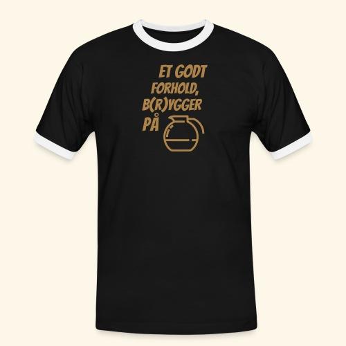 Et godt forhold, b(r)ygger på... - Herre kontrast-T-shirt