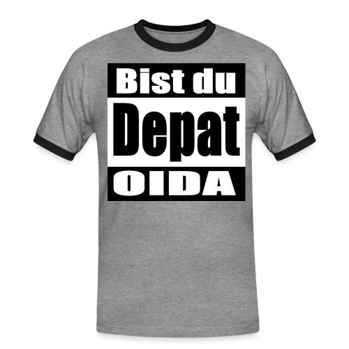 bist du depat oida - Männer Kontrast-T-Shirt