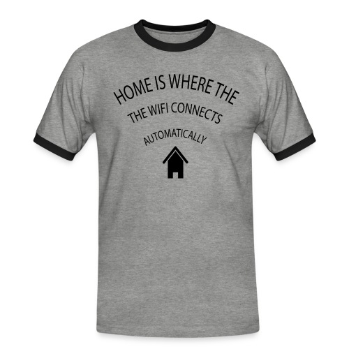 Home is where the Wifi connects automatically - Men's Ringer Shirt