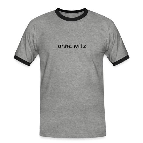 ohne witz - Männer Kontrast-T-Shirt
