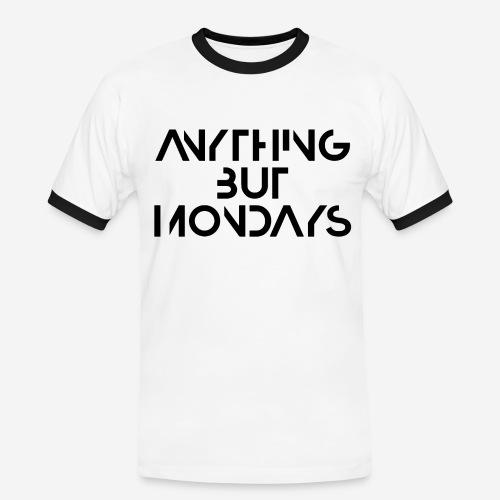 alles andere als montags - Männer Kontrast-T-Shirt