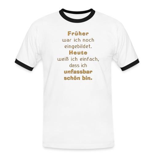 unfassbar schön - Männer Kontrast-T-Shirt