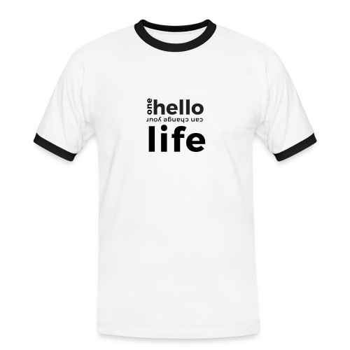 one hello can change your life - Männer Kontrast-T-Shirt