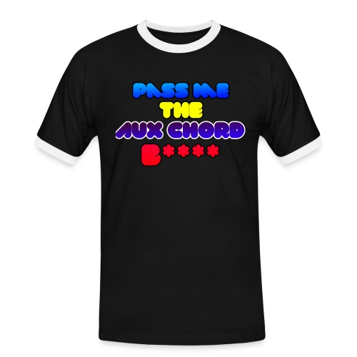 Pass me the AUX chord B**** - Men's Ringer Shirt