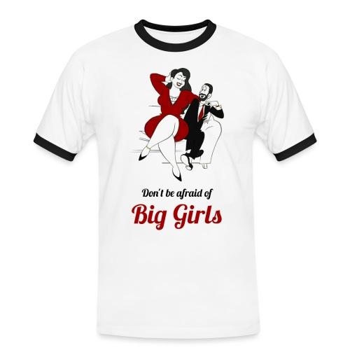 'DO NOT BE AFRAID OR BIG GIRLS' ' - Men's Ringer Shirt