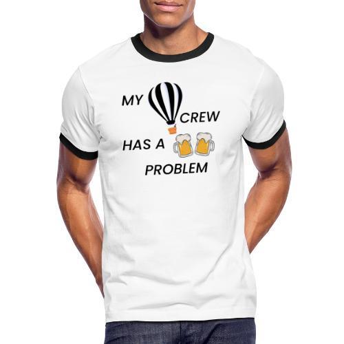 My Ballooning crew has a drinking problem - Männer Kontrast-T-Shirt