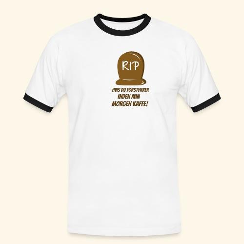 RIP, hvis du forstyrrer inden min morgen kaffe - Herre kontrast-T-shirt