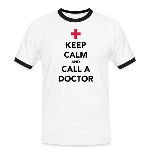 Keep Calm and Call a Doctor - Men's Ringer Shirt