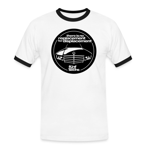 There is no replacement for displacement - Men's Ringer Shirt