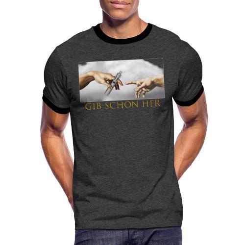 Gib schon her... - Männer Kontrast-T-Shirt