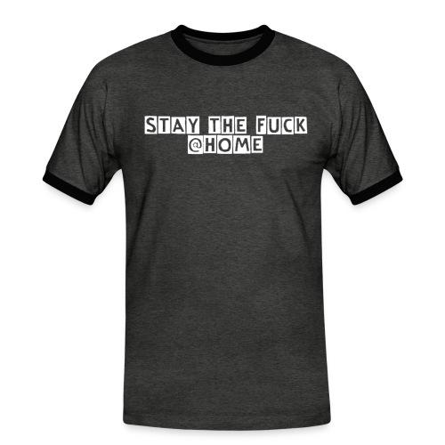 stay the fuck @home - Männer Kontrast-T-Shirt