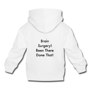 brain surgery been there done that - Kids' Premium Hoodie