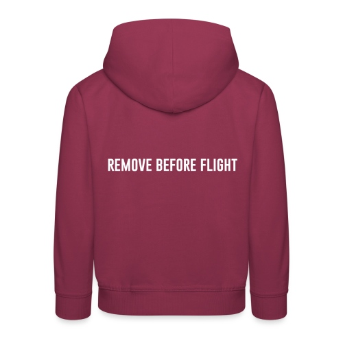 REMOVE BEFORE FLIGHT - Kinder Premium Hoodie