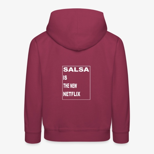 Salsa is the new Netflix - Kinder Premium Hoodie