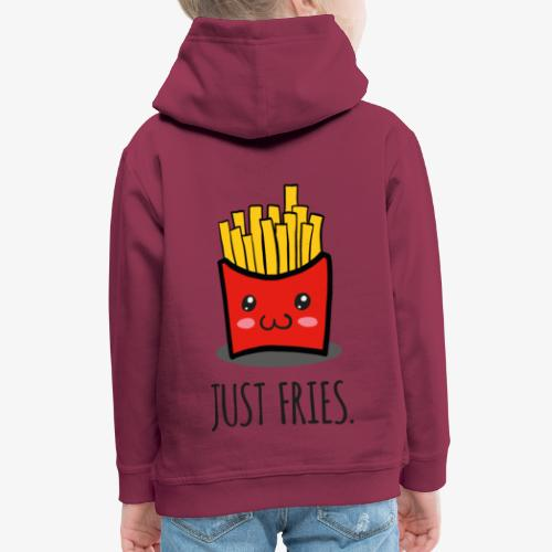Just fries - Pommes - Pommes frites - Kinder Premium Hoodie