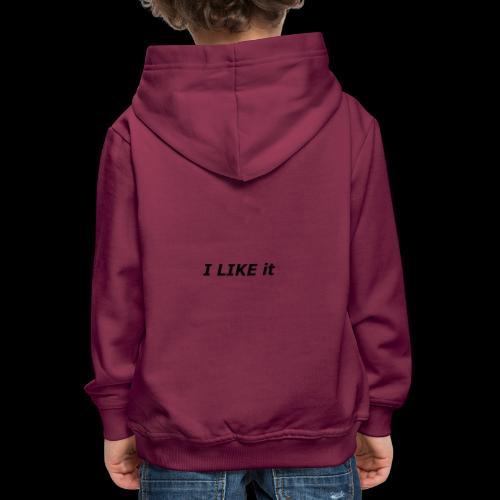 I LIKE IT - Kinder Premium Hoodie