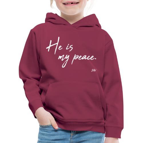 He is my peace. - Pull à capuche Premium Enfant