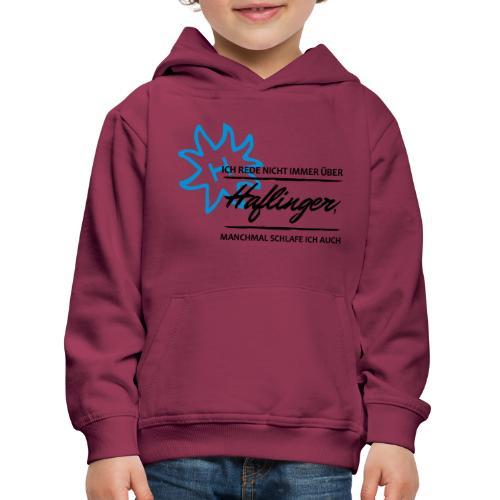 T-Shirt Spruch Haflinger - Kinder Premium Hoodie
