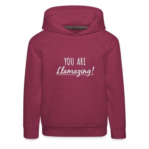 You are Llamazing - Premium hættetrøje til børn