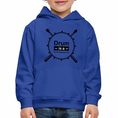 Drum is a passion - Kinder Premium Hoodie