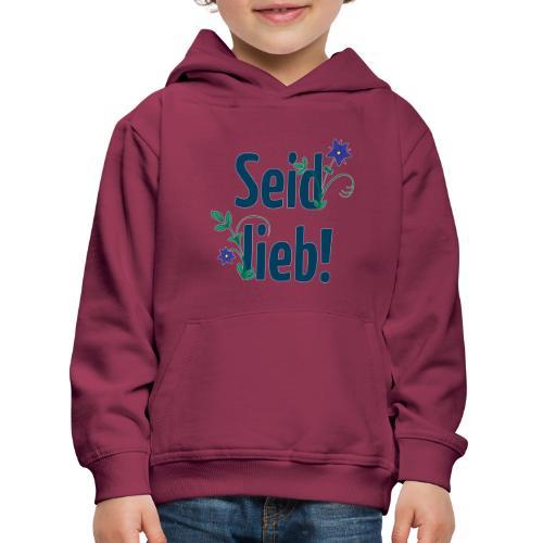 Seid lieb! - Kinder Premium Hoodie