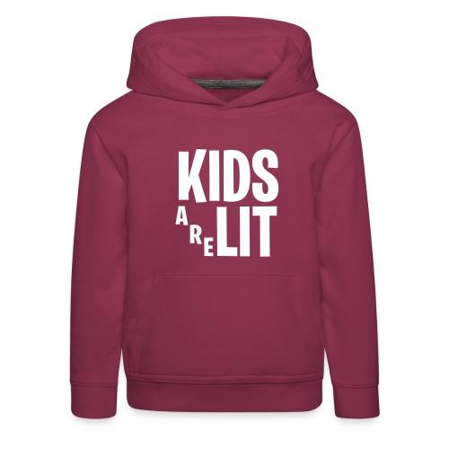 Kids Are Lit - Kinderen trui Premium met capuchon