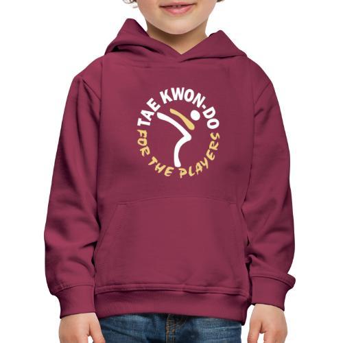 Taekwondo for the players - Kids' Premium Hoodie