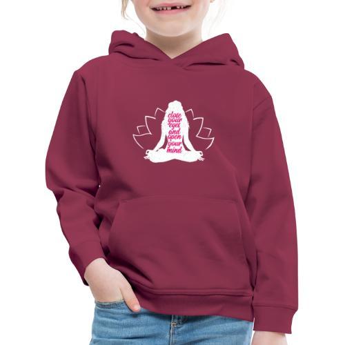 CLOSE YOUR EYES rosa YOGA PEACE LOVE SPORT ART - Felpa con cappuccio Premium per bambini