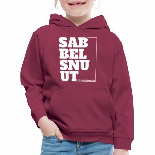 Sabbelsnuut - un watt för een söte - Kinder Premium Hoodie