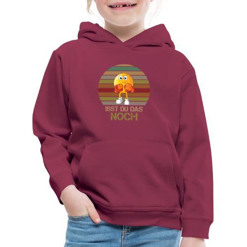 Ist du das noch Essen Humor Spaß - Kinder Premium Hoodie