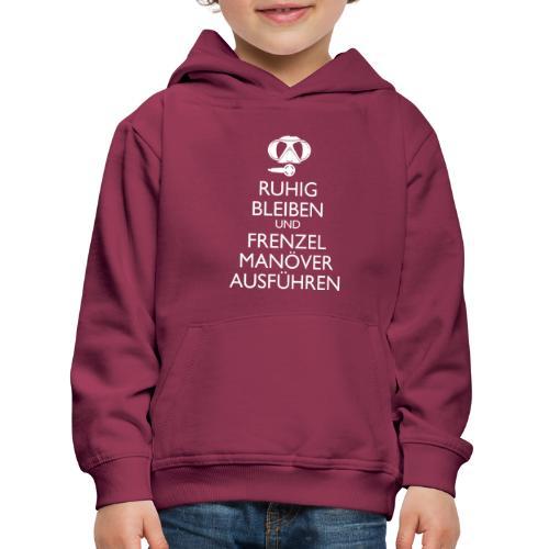 Ruhig bleiben und Frenzel Manöver ausführen - Kinder Premium Hoodie