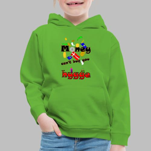 Money can t buy you hygge - Kids' Premium Hoodie