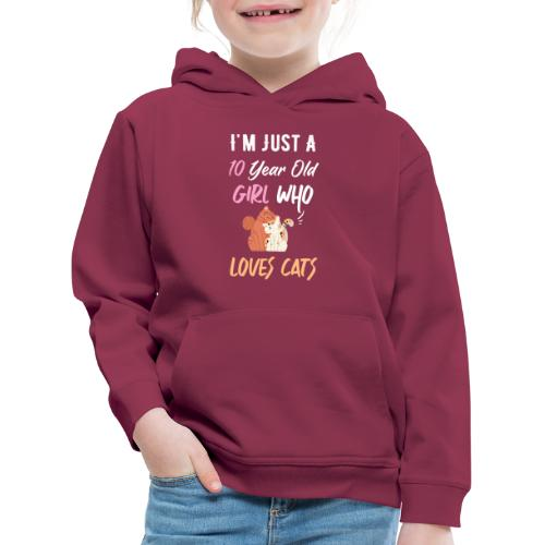 I'm just a 10 year old girl who loves cats - Pull à capuche Premium Enfant