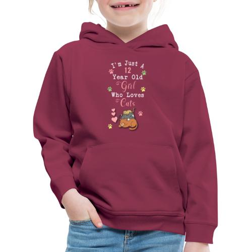I'm just a 12 year old girl who loves cats - Pull à capuche Premium Enfant