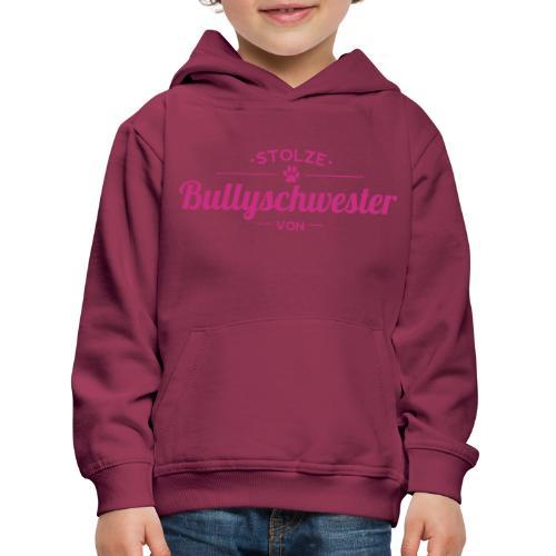 Bullyschwester Wunschname - Kinder Premium Hoodie