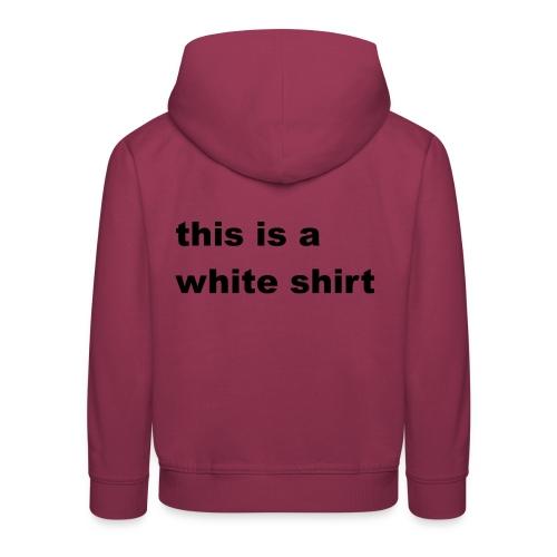 White shirt - Kinder Premium Hoodie