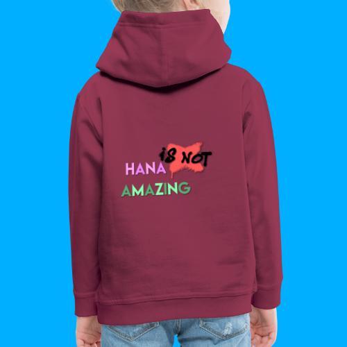 Hana Is Not Amazing T-Shirts - Kids' Premium Hoodie