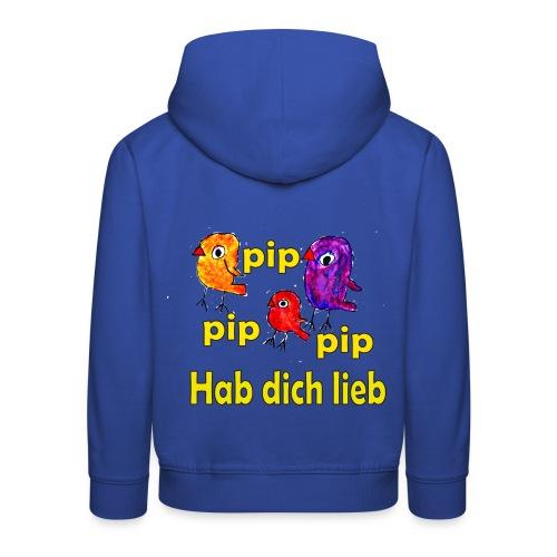 pip pip pip hab dich lieb - Kinder Premium Hoodie