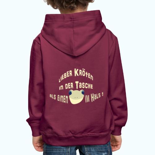 Lieber Kröten in der Tasche - Kids' Premium Hoodie
