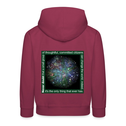 Never doubt that a small group/change the world. - Kids' Premium Hoodie