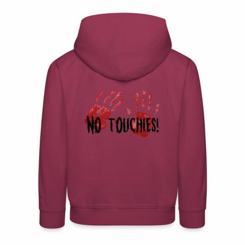 No Touchies 2 Bloody Hands Behind Black Text - Kids' Premium Hoodie