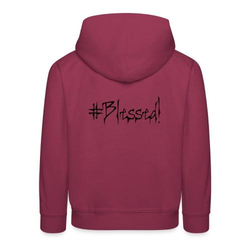 #Blessed - Kids' Premium Hoodie