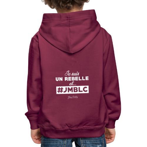 Je suis Rebelle et ... - Pull à capuche Premium Enfant