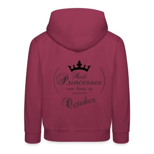 Real Princesses was born in October - Kinder Premium Hoodie