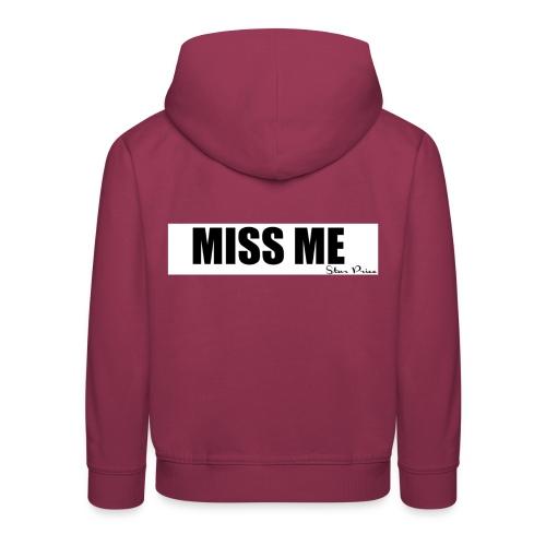 MISS ME - Kids' Premium Hoodie