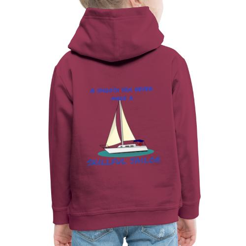 Skillful Sailor - Kinder Premium Hoodie