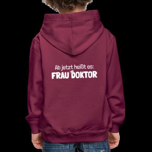 Ab jetzt Frau Doktor Geschenk zur Promotion - Kinder Premium Hoodie