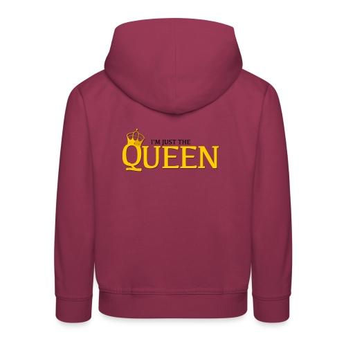 I'm just the Queen - Pull à capuche Premium Enfant